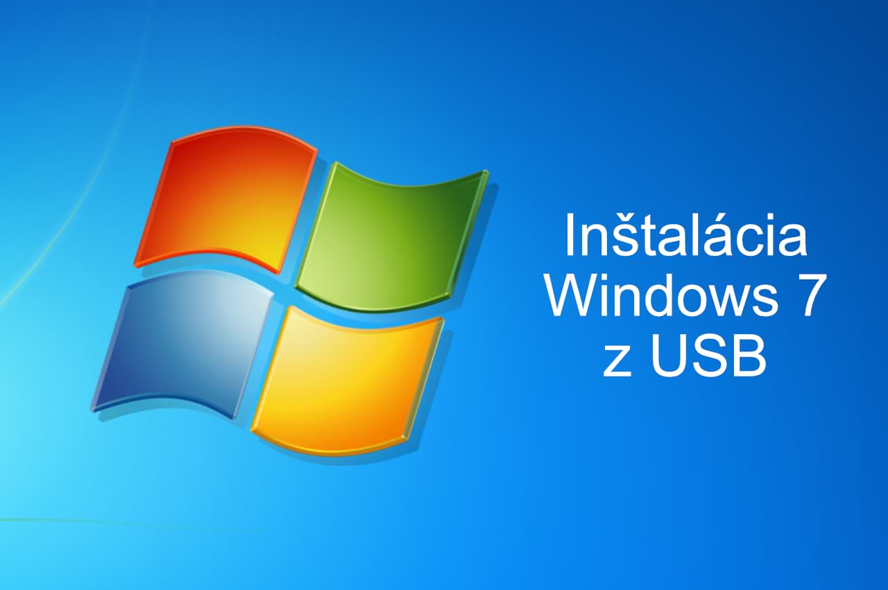 Inštalácia windows 7 z usb kľúča