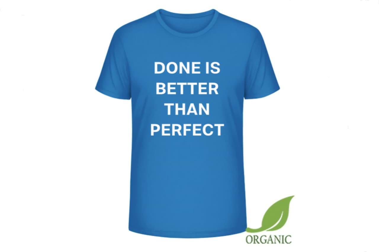 Originálne tričko - done is better than perfect
