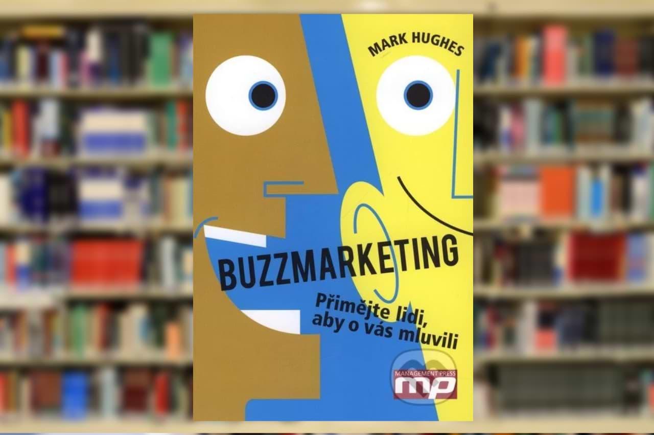 Kniha Buzzmarketing (Mark Hughes)