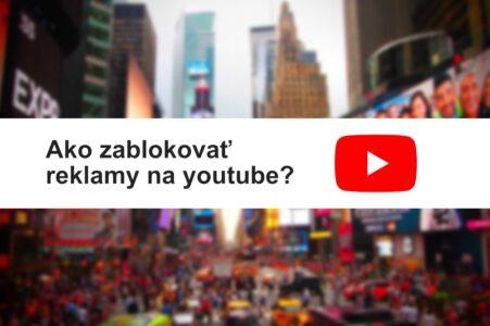 Blokovanie reklám na youtube